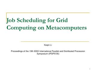 Job Scheduling for Grid Computing on Metacomputers