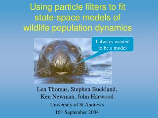 Using particle filters to fit  state-space models of  wildlife population dynamics