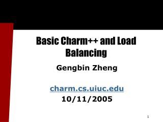 Basic Charm++ and Load Balancing