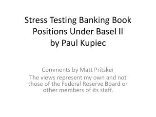 Stress Testing Banking Book Positions Under Basel II by Paul Kupiec