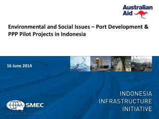 Environmental and Social Issues � Port Development & PPP Pilot Projects in Indonesia