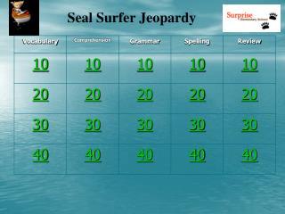 Seal Surfer Jeopardy
