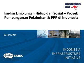 Isu-Isu Lingkungan Hidup dan Sosial  –  Proyek  Pembangunan Pelabuhan & PPP  di  Indonesia