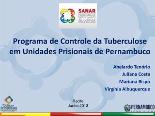 Programa de Controle da Tuberculose em Unidades Prisionais de Pernambuco