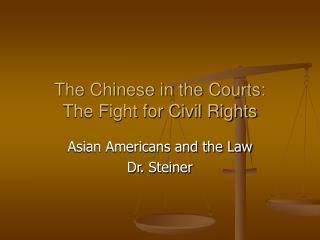 The Chinese in the Courts:  The Fight for Civil Rights