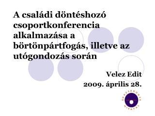 Velez Edit 2009. április 28.