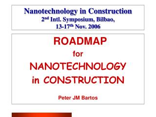 Nanotechnology in Construction 2 nd  Intl. Symposium, Bilbao,  13-17 th  Nov. 2006