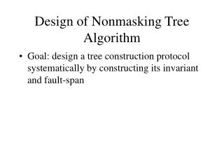 Design of Nonmasking Tree Algorithm