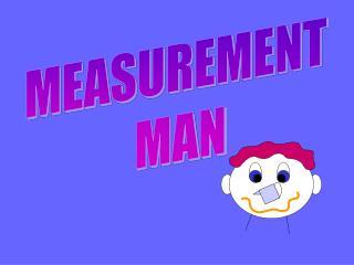 MEASUREMENT  MAN