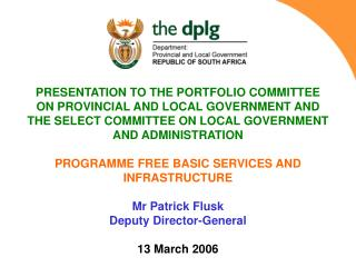 PRESENTATION TO THE PORTFOLIO COMMITTEE  ON PROVINCIAL AND LOCAL GOVERNMENT AND