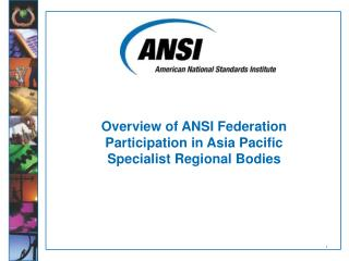 Overview of ANSI Federation Participation in Asia Pacific Specialist Regional Bodies