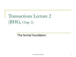 Transactions Lecture 2  (BHG ,  Chap. 2)