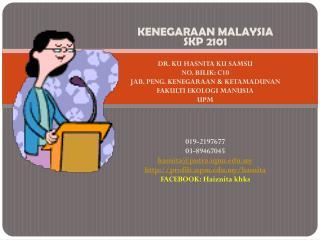 KENEGARAAN MALAYSIA SKP 2101 DR. KU HASNITA KU SAMSU NO. BILIK: C10