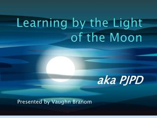 Learning by the Light of the Moon