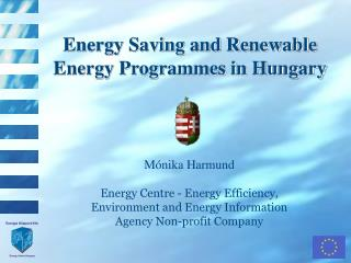 Energy Saving and Renewable Energy Programmes in Hungary