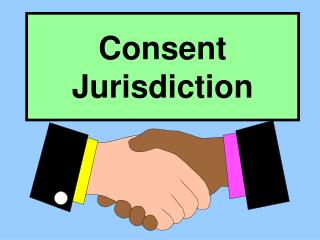 Consent Jurisdiction