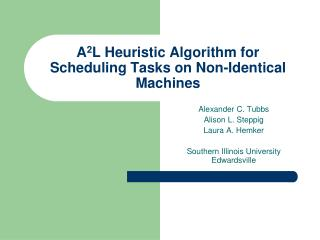 A 2 L Heuristic Algorithm for Scheduling Tasks on Non-Identical Machines