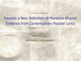 Towards a New Definition of Mandarin Rhyme:  Evidence from Contemporary Popular Lyrics