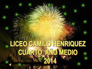 LICEO CAMILO HENRIQUEZ CUARTO  AÑO MEDIO    2014