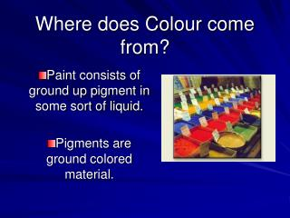 Where does Colour come from