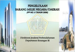 PENGELOLAAN  BARANG MILIK NEGARA/DAERAH ( PP NO. 6 TAHUN 2006 )