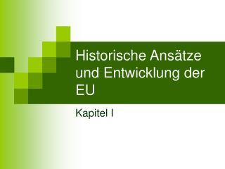 Historische Ansätze und Entwicklung der EU
