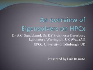 An overview  of  Eigensolvers on HPCx