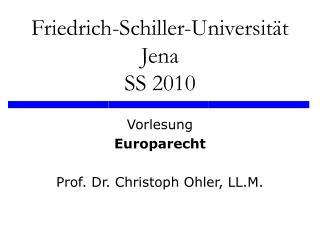 Friedrich-Schiller-Universit�t Jena SS 2010