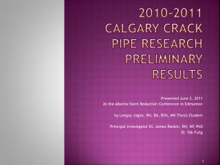 2010-2011 Calgary Crack pipe research preliminary results