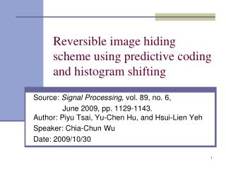 Reversible image hiding scheme using predictive coding and histogram shifting