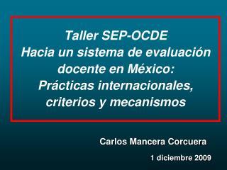 Taller SEP-OCDE Hacia un sistema de evaluaci n docente en M xico: Pr cticas internacionales, criterios y mecanismos