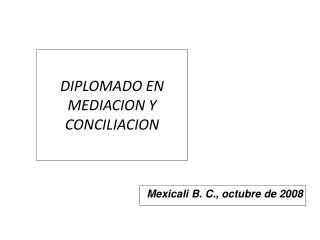 DIPLOMADO EN MEDIACION Y CONCILIACION