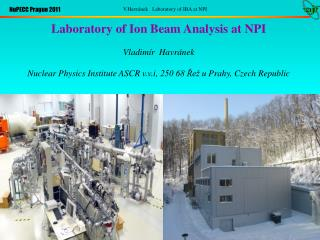 Laboratory of Ion Beam Analysis at NPI V ladimír   Hav ránek