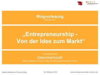 """""""Entrepreneurship -  Von der Idee zum Markt"""""""