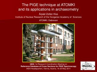 The PIGE technique at ATOMKI  and its applications in archaeometr y Árpád Zoltán Kiss