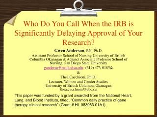 Who Do You Call When the IRB is Significantly Delaying Approval of Your Research?
