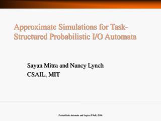 Approximate Simulations for Task-Structured Probabilistic I/O Automata