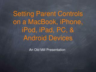 Setting Parent Controls on a MacBook, iPhone, iPod, iPad, PC, & Android Devices