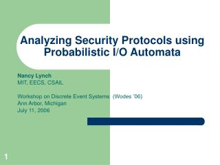 Analyzing Security Protocols using Probabilistic I/O Automata