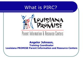 Angelor Johnson, Training Coordinator  Louisiana PROMISE Parent Information and Resource Centers