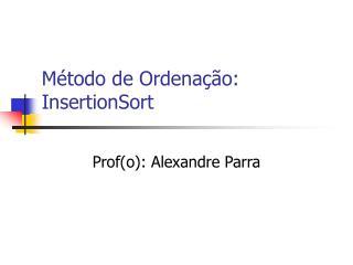 Método de Ordenação: InsertionSort