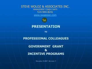 S TEVE WOLOZ &  ASSOCIATES INC. MANAGEMENT CONSULTANTS 514-944-8241 swaassoc