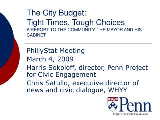 The City Budget:  Tight Times, Tough Choices A REPORT TO THE COMMUNITY, THE MAYOR AND HIS CABINET