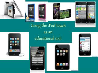 Using the iPod touch  as an  educational tool