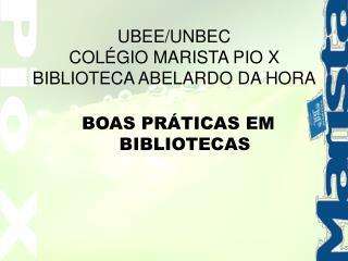 UBEE/UNBEC COL�GIO MARISTA PIO X BIBLIOTECA ABELARDO DA HORA