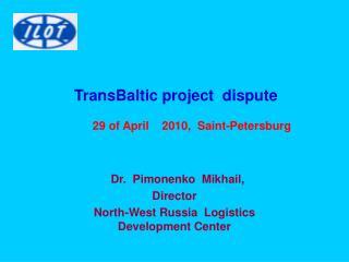 TransBaltic project  dispute  29 of April     20 10,  Saint-Petersburg