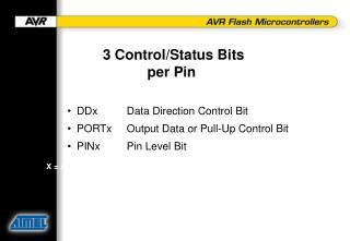 3  Control/Status Bits  per Pin