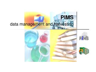 PIMS data management and harvesting
