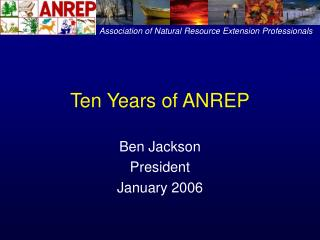 Ten Years of ANREP