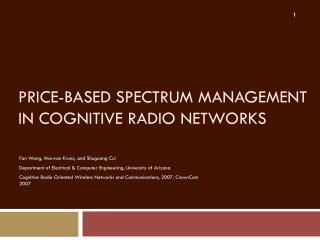 PRICE-BASED SPECTRUM MANAGEMENT IN COGNITIVE RADIO NETWORKS